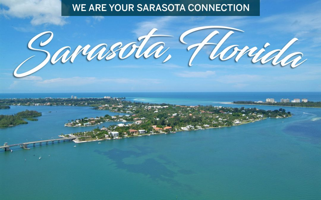 Moving to Sarasota? We Are Your Sarasota Connection